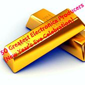 50 Greatest Electronica Producers (New Year's Eve Celebration) von Various Artists
