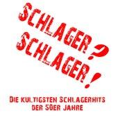 Schlager? Schlager! (Die kultigsten Schlagerhits der 50er Jahre) by Various Artists