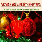 We Wish You a Merry Christmas (50 Classic Original Christmas Songs Remastered) de Various Artists