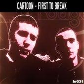 First to Break de Cartoon
