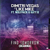 Find Tomorrow (Ocarina) [Extended mixes] de Dimitri Vegas & Like Mike