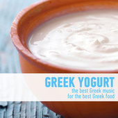 Greek Yogurt - The Best Greek Music for the Best Greek Food by Various Artists