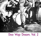 Doo Wop Dream, Vol. 2 de Various Artists