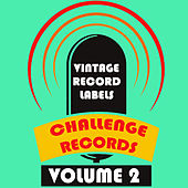 Vintage Record Labels: Challenge Records, Vol. 2 by Various Artists