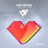 I Love You / BeBe by Kairo Kingdom