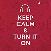 Keep Calm & Turn It On by Various Artists