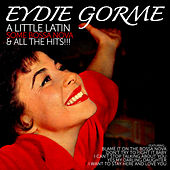 Eydie Gorme: A Little Latin,Some Bossa Nova and All the Hits!!! by Various Artists