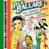 Per ballare, Vol. 1 (Fox, Marcia, Rumba, Valzer Lento,  Sirtaki, Charleston) by Various Artists