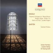 Kodaly: Psalmus Hungaricus; Missa Brevis; Pange Lingua; Psalm 114; Hymn of Zrinyi; Laudes Organi. Bartok: Cantata profana von István Kertész