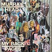 My Back Pages by Murray Head