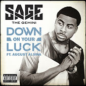 Down On Your Luck de Sage The Gemini