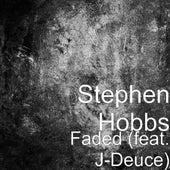 Faded (feat. J-Deuce) by Stephen Hobbs