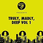Truly, Madly, Deep - Vol 1 von Various Artists