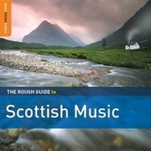Rough Guide To Scottish Music by Various Artists