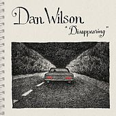 Disappearing by Dan Wilson