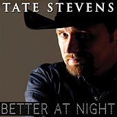 Better at Night by Tate Stevens