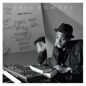 Heroes + Misfits by Kris Bowers