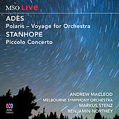MSO Live - Adès: Polaris - Stanhope: Piccolo Concerto by Andrew Macleod