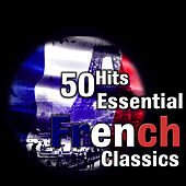 100 Hits: Essential French Classics de Various Artists