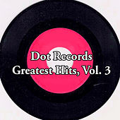 Dot Records Greatest Hits, Vol. 3 by Various Artists