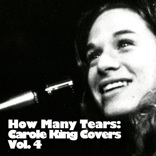 How Many Tears: Carole King Covers, Vol. 4 de Various Artists