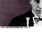 100% Bix Beiderbecke, Vol. 3 de Bix Beiderbecke