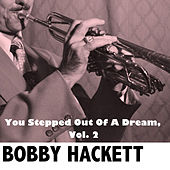 You Stepped Out Of A Dream, Vol. 2 by Bobby Hackett
