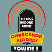 Vintage Record Labels: Chancellor Records, Vol. 3 by Various Artists