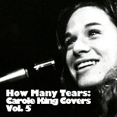 How Many Tears: Carole King Covers, Vol. 5 by Various Artists