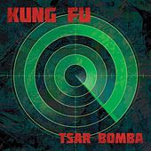 Tsar Bomba von Kung Fu