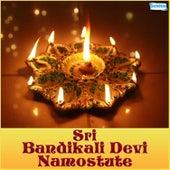Sri Bandikali Devi Namostute by Various Artists