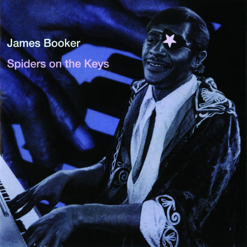 Spiders On The Keys: Recorded Live At the Maple... by James Booker