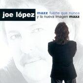 Mazz Fuerte Que Nunca by Joe Lopez