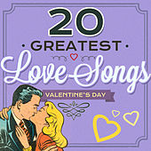 20 Greatest Love Songs - Valentine's Day von Various Artists