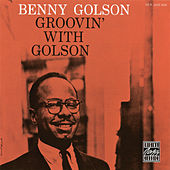 Groovin' With Golson by Benny Golson