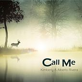 Call Me - Single by Kimberly and Alberto Rivera
