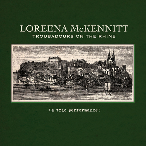 Troubadours On The Rhine by Loreena McKennitt