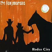 Rodeo City by The Foxymorons