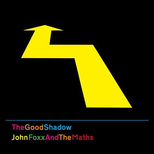 The Good Shadow by John Foxx