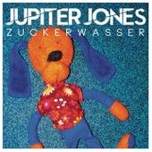 Zuckerwasser von Jupiter Jones