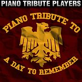 Piano Tribute to A Day To Remember by Piano Tribute Players