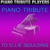 Piano Tribute to Ellie Goulding by Piano Tribute Players