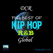 D.C.R GLOBAL MEDIA Best Of HIP HOP/R&B February 2014 by Various Artists