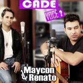 Cadê Você de Maycon & Renato