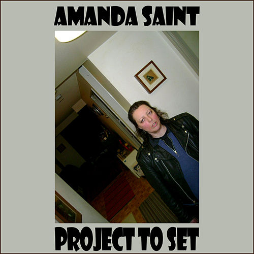 Project to Set by Amanda Saint