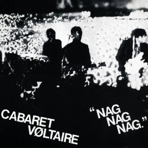 Nag Nag Nag (2002 Mixes) by Cabaret Voltaire