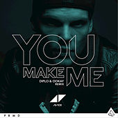 You Make Me (Diplo & Ookay Remix) by Avicii