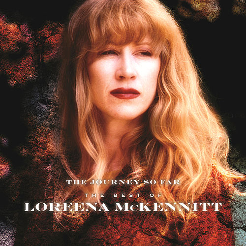 The Journey So Far - The Best Of Loreena McKennitt by Loreena McKennitt