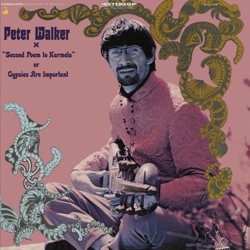 'Second Poem To Karmela' Or Gypsies Are Important by Peter Walker