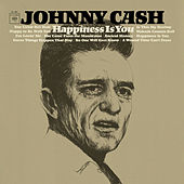 Happiness Is You von Johnny Cash
